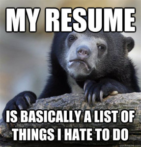 My resume is a list of things i hate to do